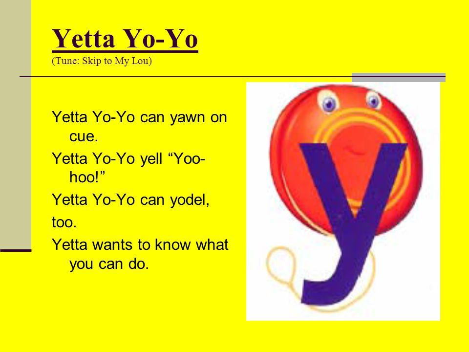 Yetta Yo-Yo (Tune: Skip to My Lou)