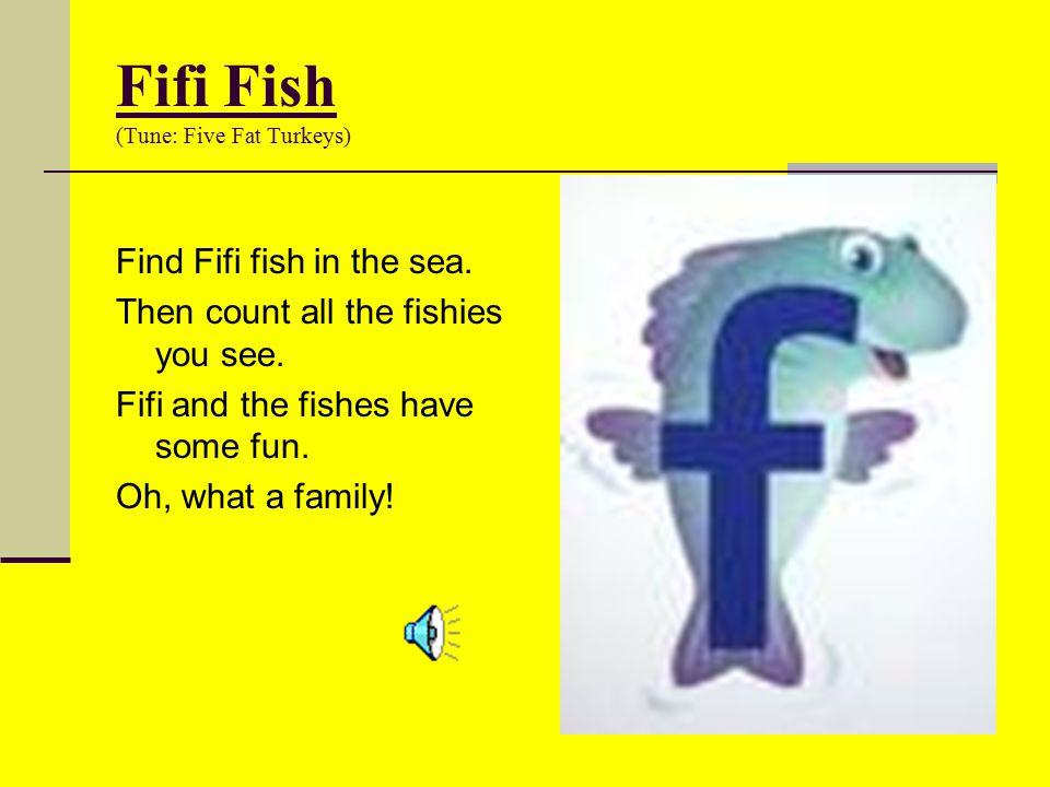Fifi Fish (Tune: Five Fat Turkeys)