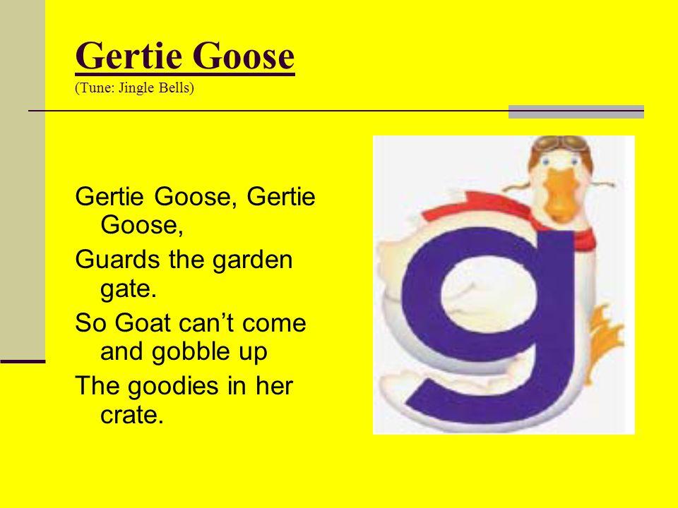 Gertie Goose (Tune: Jingle Bells)