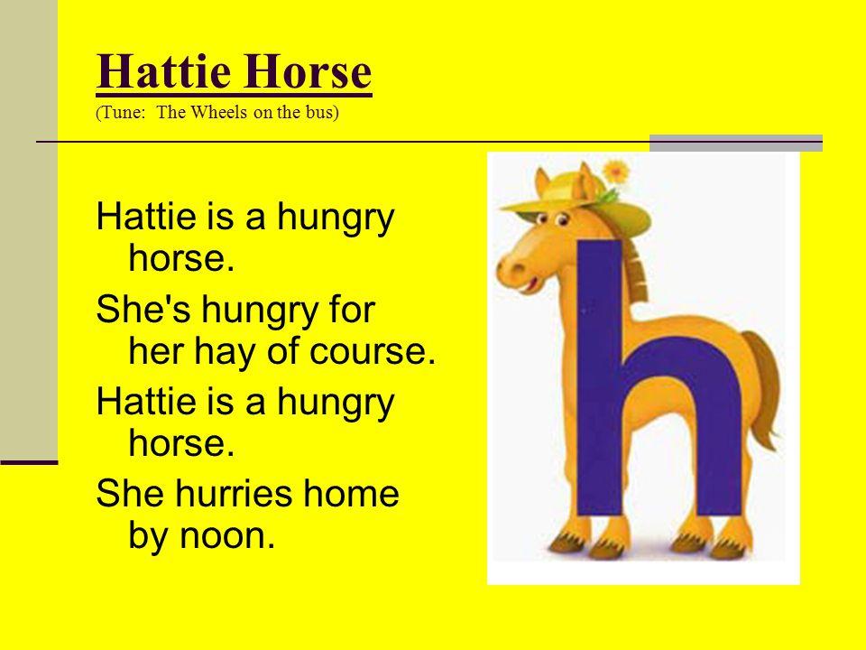 Hattie Horse (Tune: The Wheels on the bus)