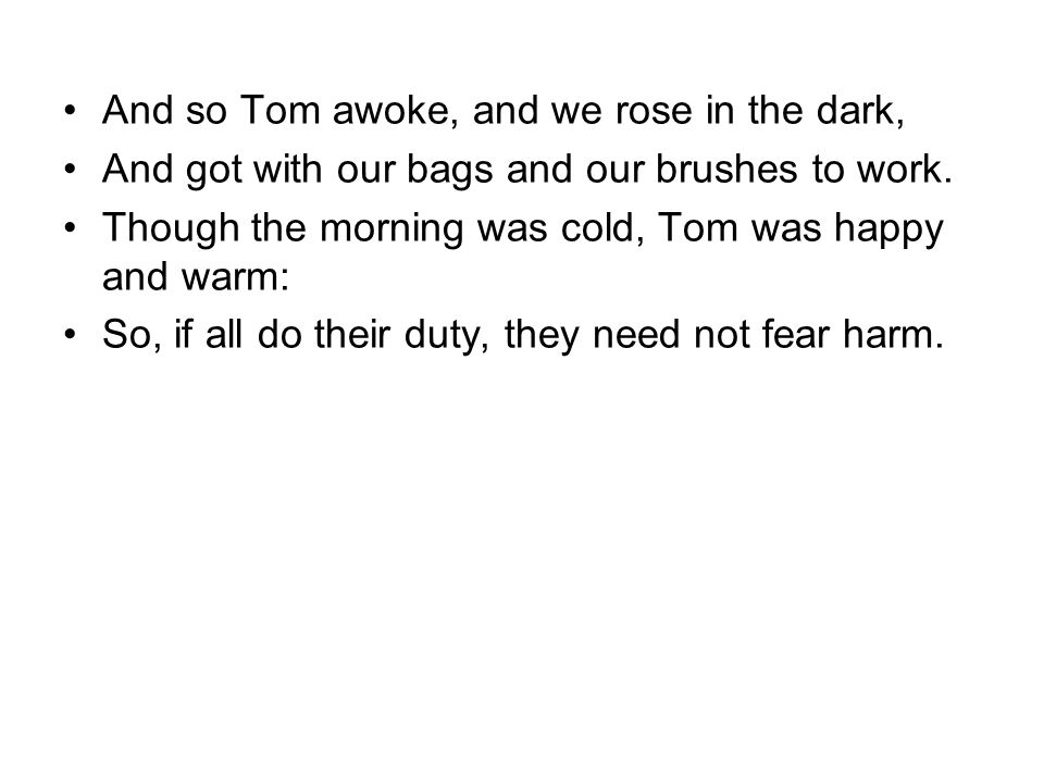 And so Tom awoke, and we rose in the dark,