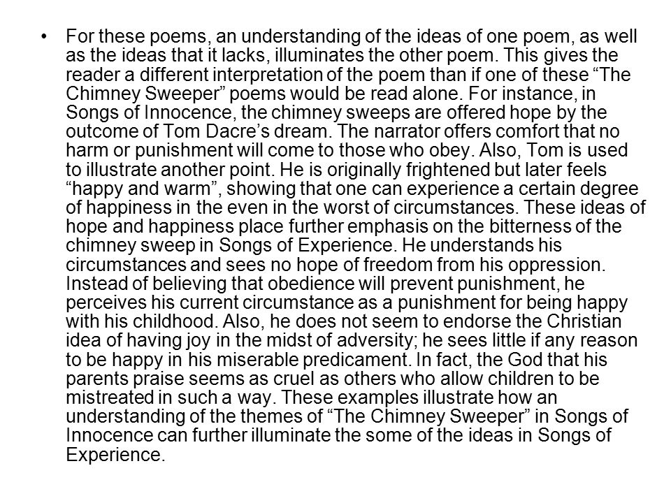 For these poems, an understanding of the ideas of one poem, as well as the ideas that it lacks, illuminates the other poem.