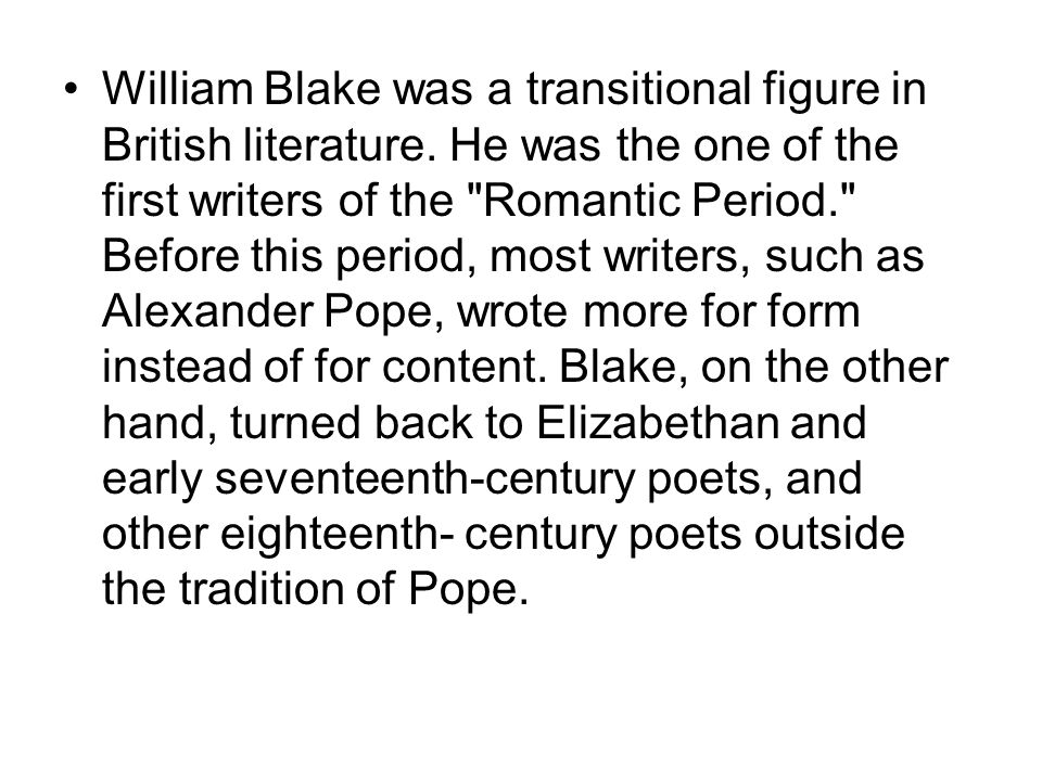 William Blake was a transitional figure in British literature
