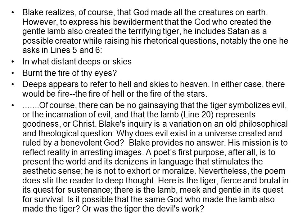 Blake realizes, of course, that God made all the creatures on earth