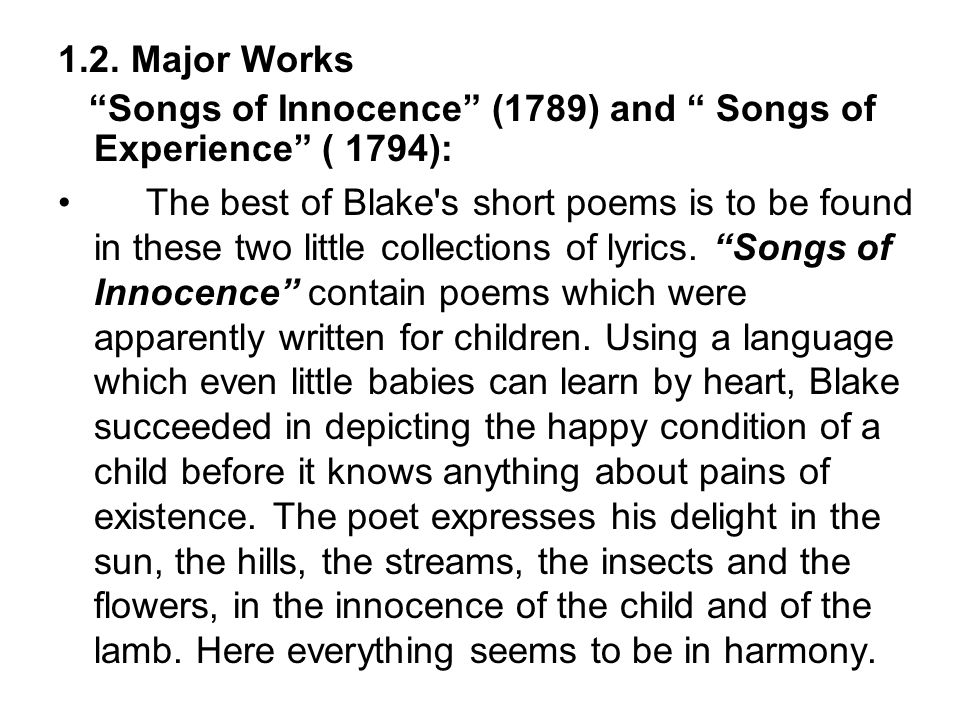 1.2. Major Works Songs of Innocence (1789) and Songs of Experience ( 1794):
