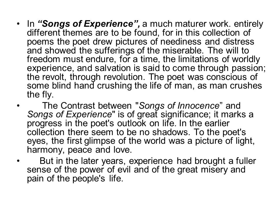 In Songs of Experience , a much maturer work