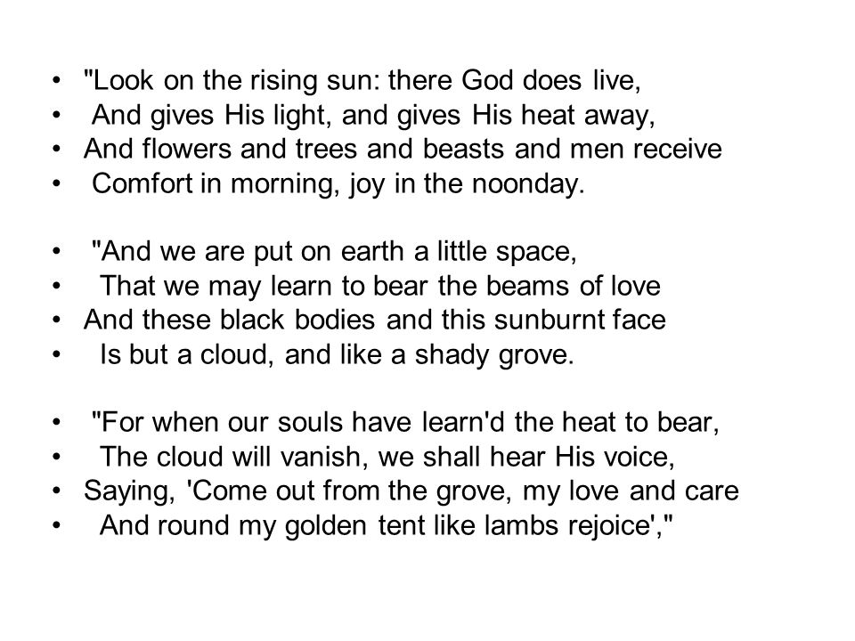Look on the rising sun: there God does live,