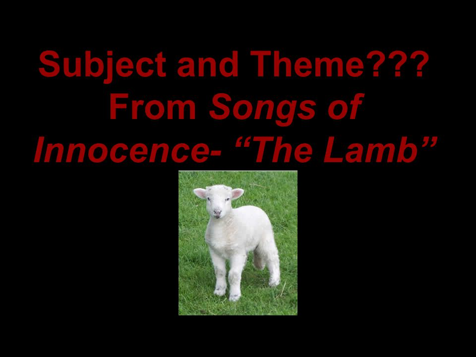 Subject and Theme From Songs of Innocence- The Lamb