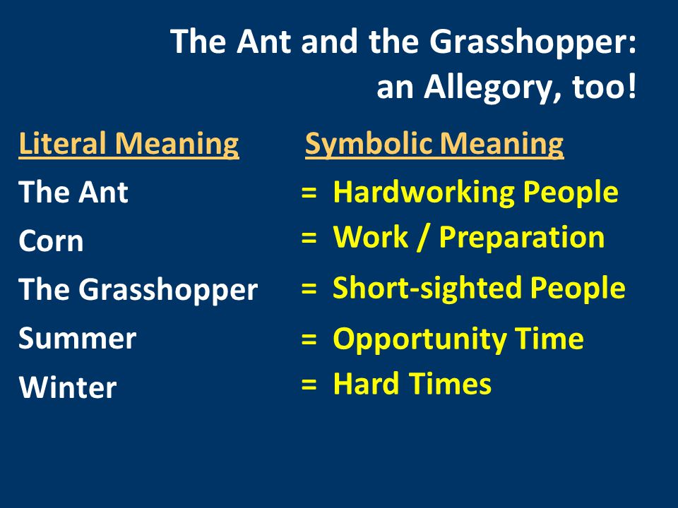 The Ant and the Grasshopper: an Allegory, too!