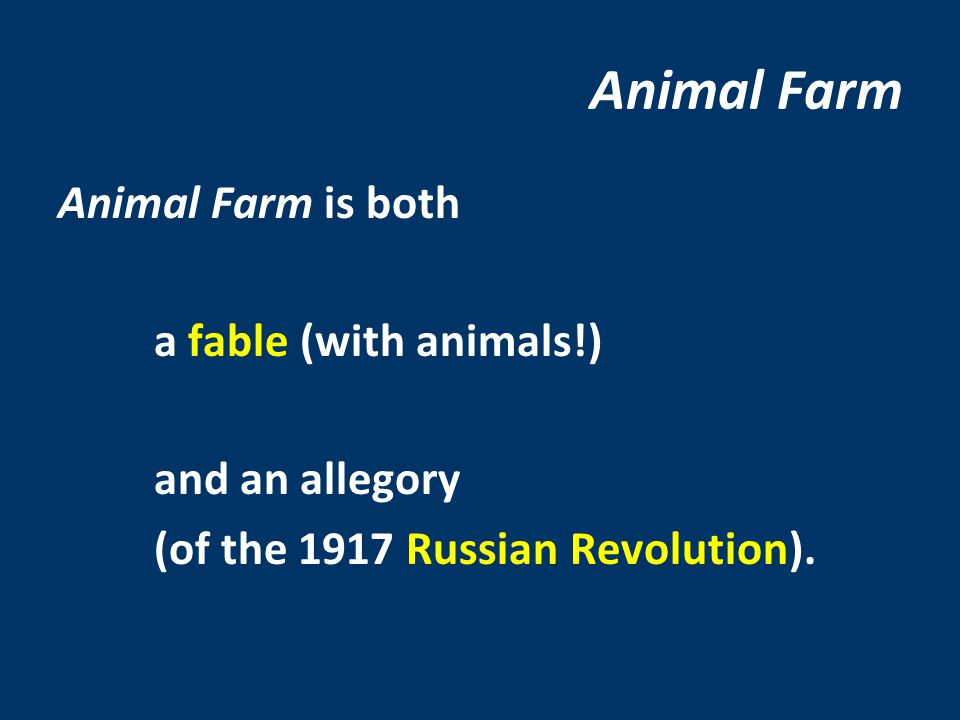 Animal Farm Animal Farm is both a fable (with animals!)