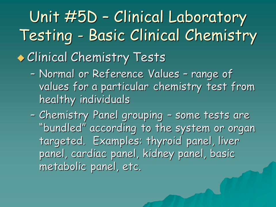 Unit #5D – Clinical Laboratory Testing - Basic Clinical Chemistry