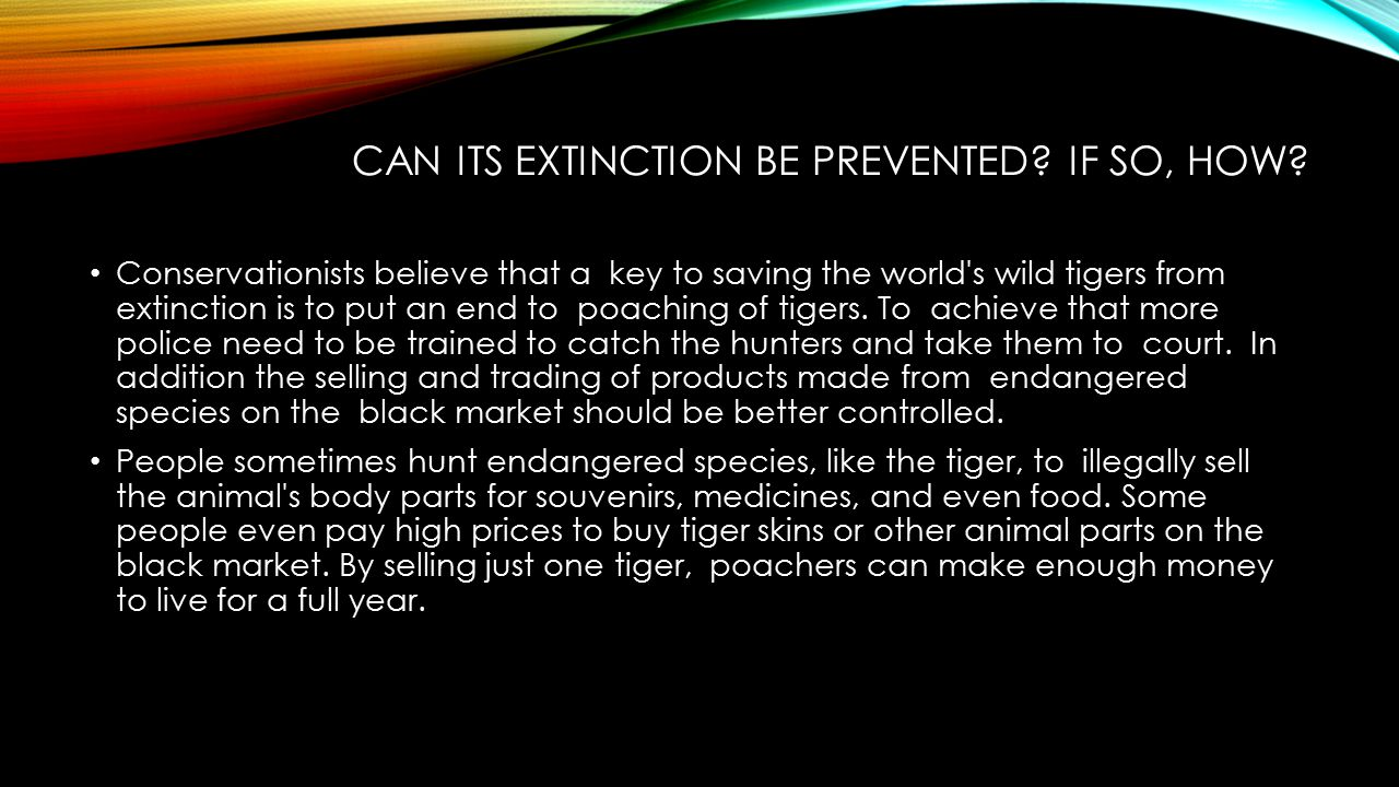 Can its extinction be prevented If so, how