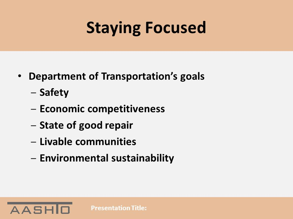 Staying Focused Department of Transportation's goals Safety
