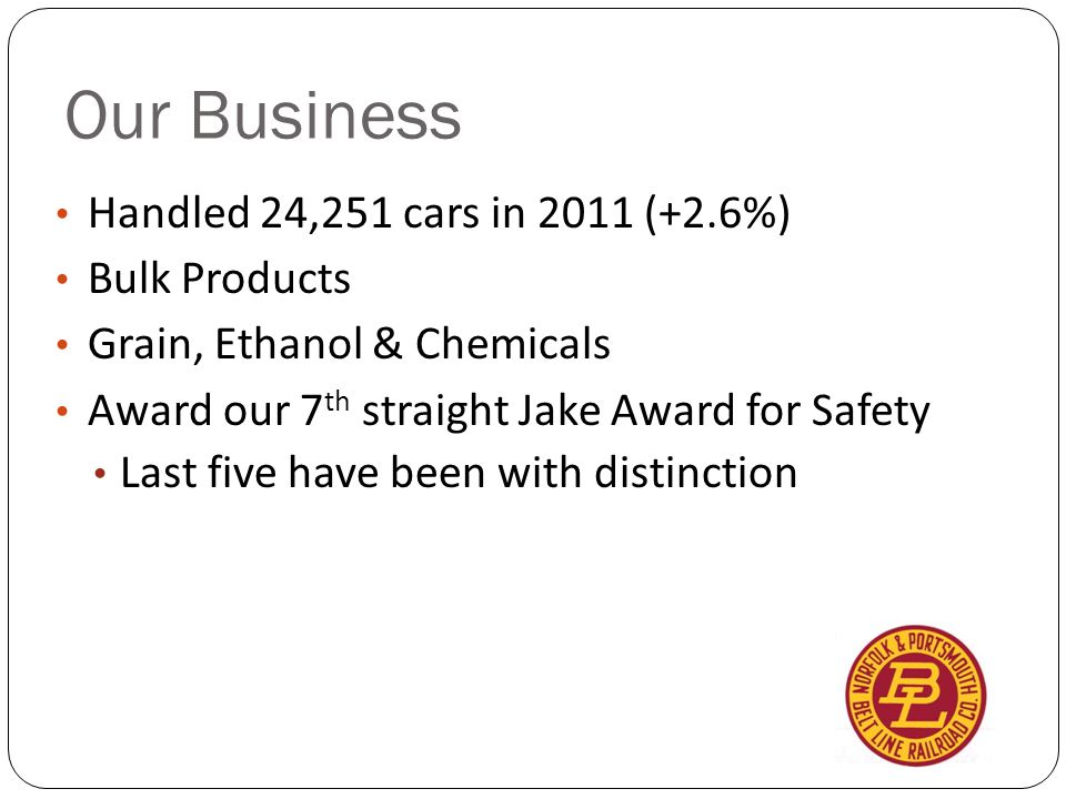 Our Business Handled 24,251 cars in 2011 (+2.6%) Bulk Products