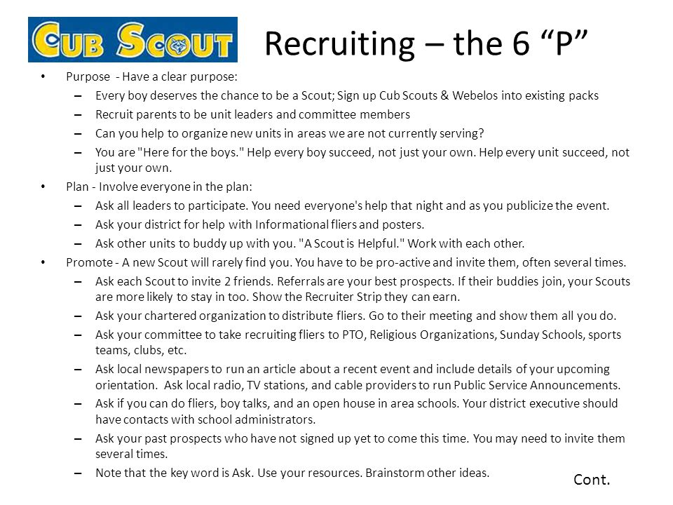 Recruiting – the 6 P Cont. Purpose - Have a clear purpose: