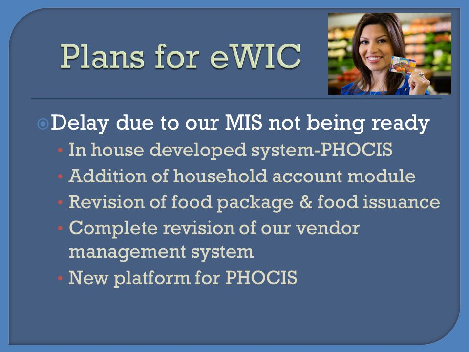 Plans for eWIC Delay due to our MIS not being ready