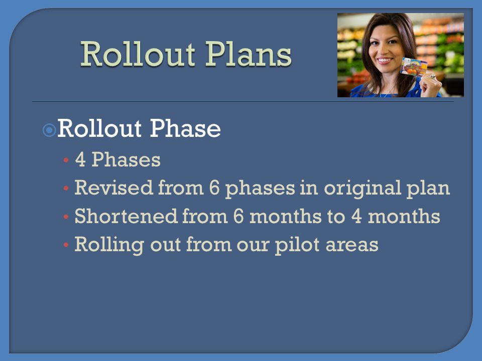 Rollout Plans Rollout Phase 4 Phases