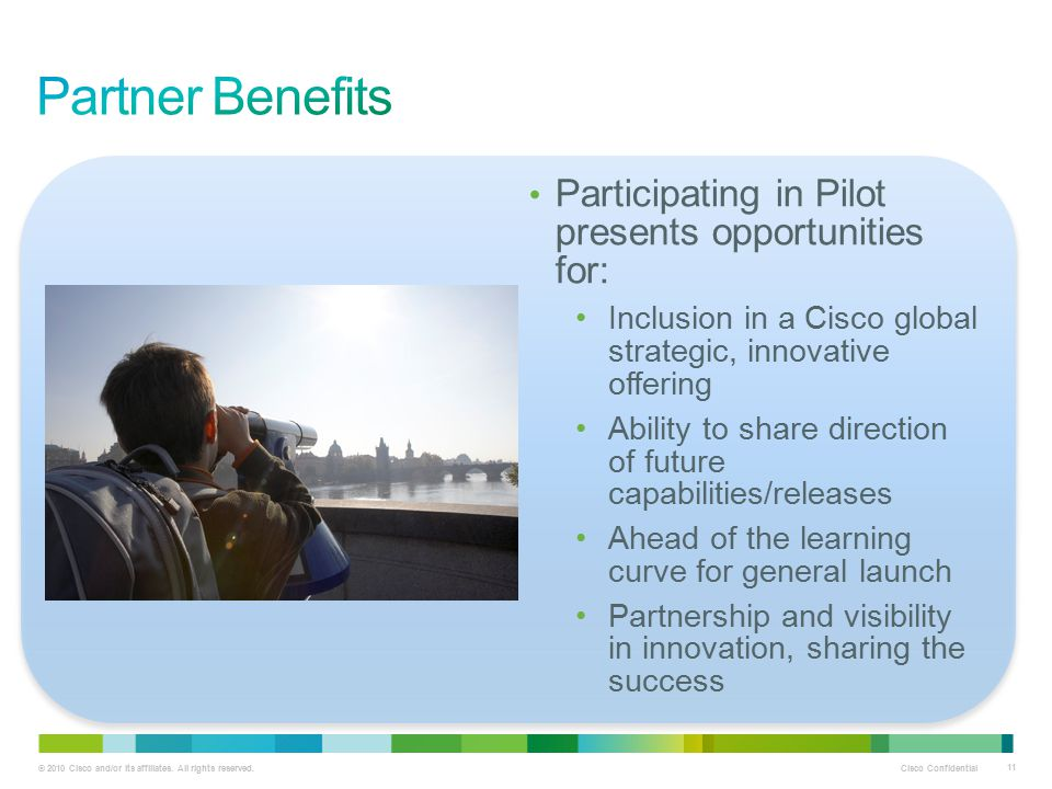 Partner Benefits Participating in Pilot presents opportunities for: