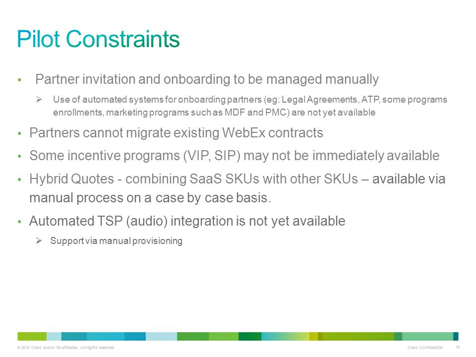 Pilot Constraints Partner invitation and onboarding to be managed manually.