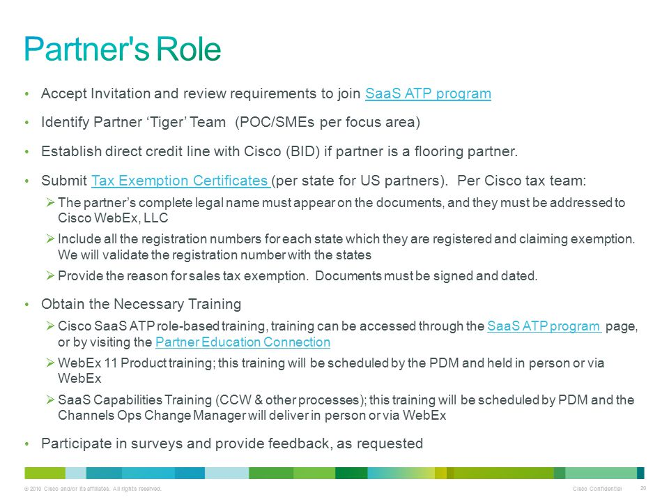 Partner s Role Accept Invitation and review requirements to join SaaS ATP program. Identify Partner 'Tiger' Team (POC/SMEs per focus area)