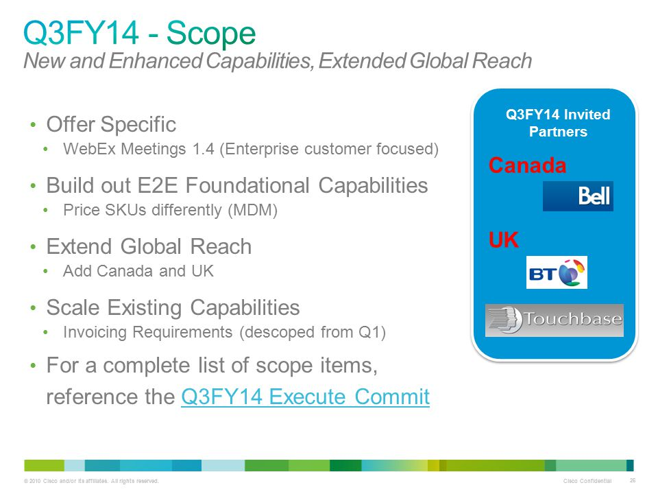 Q3FY14 - Scope New and Enhanced Capabilities, Extended Global Reach