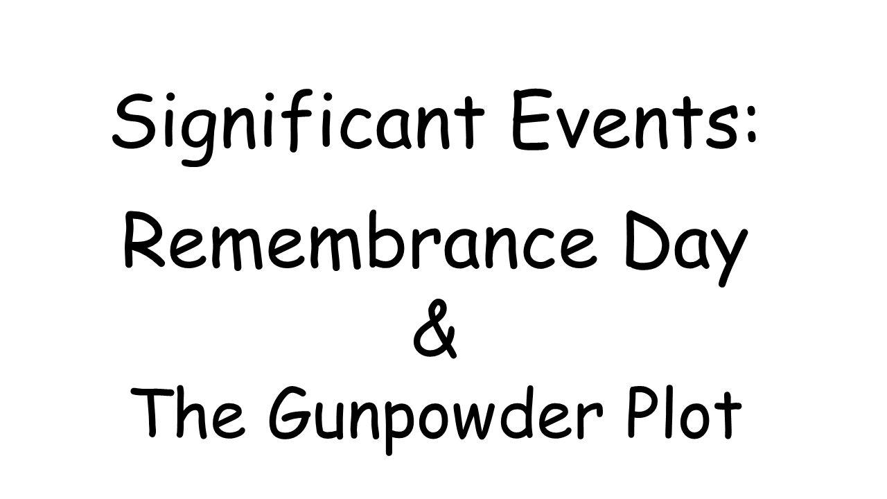 Significant Events: Remembrance Day & The Gunpowder Plot