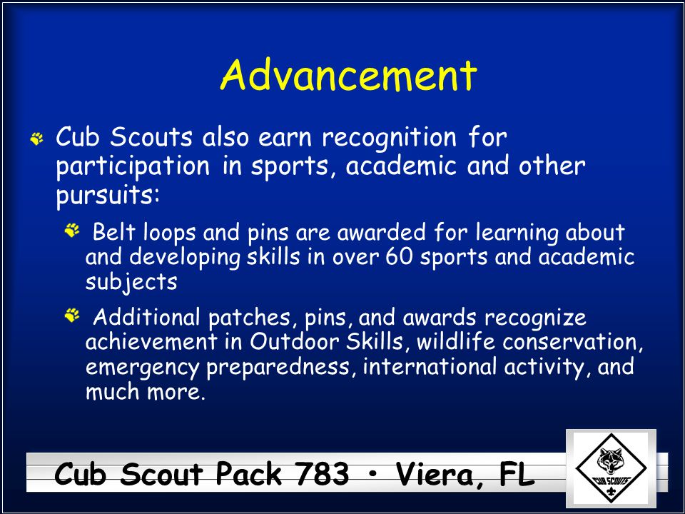 Advancement Cub Scouts also earn recognition for participation in sports, academic and other pursuits:
