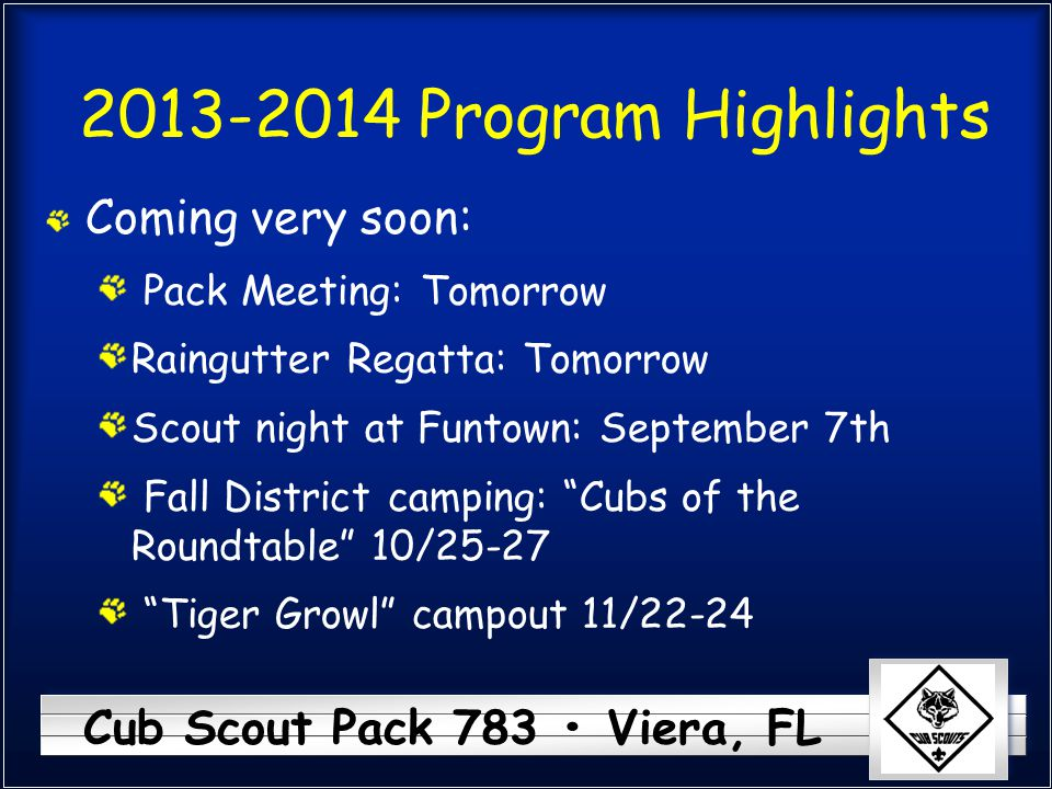 2013-2014 Program Highlights Coming very soon: Pack Meeting: Tomorrow