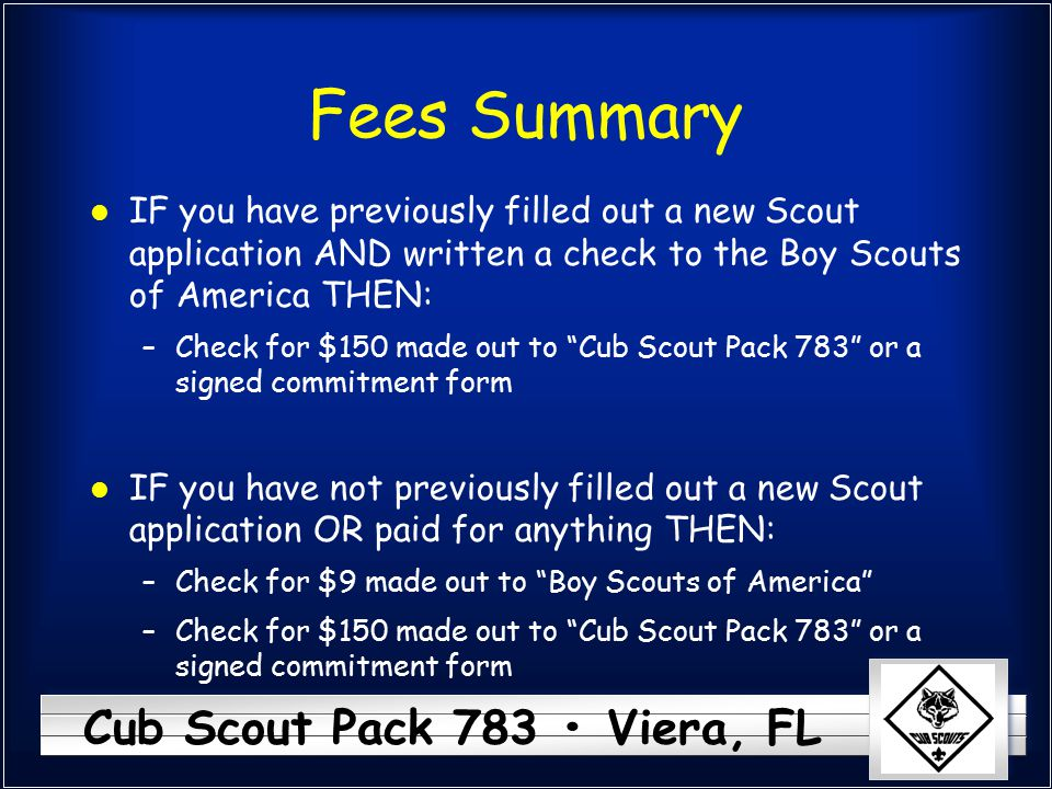 Fees Summary IF you have previously filled out a new Scout application AND written a check to the Boy Scouts of America THEN: