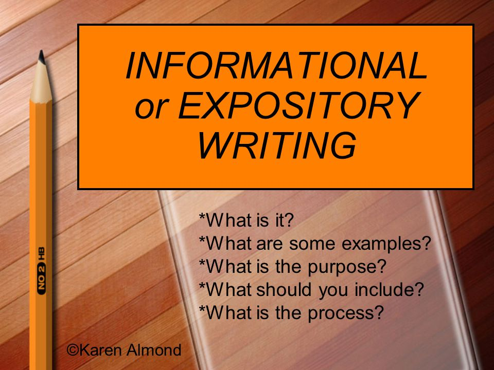INFORMATIONAL or EXPOSITORY WRITING