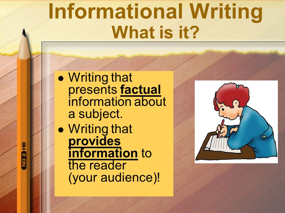 Informational Writing What is it