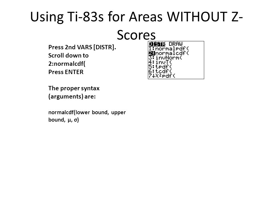 Using Ti-83s for Areas WITHOUT Z-Scores