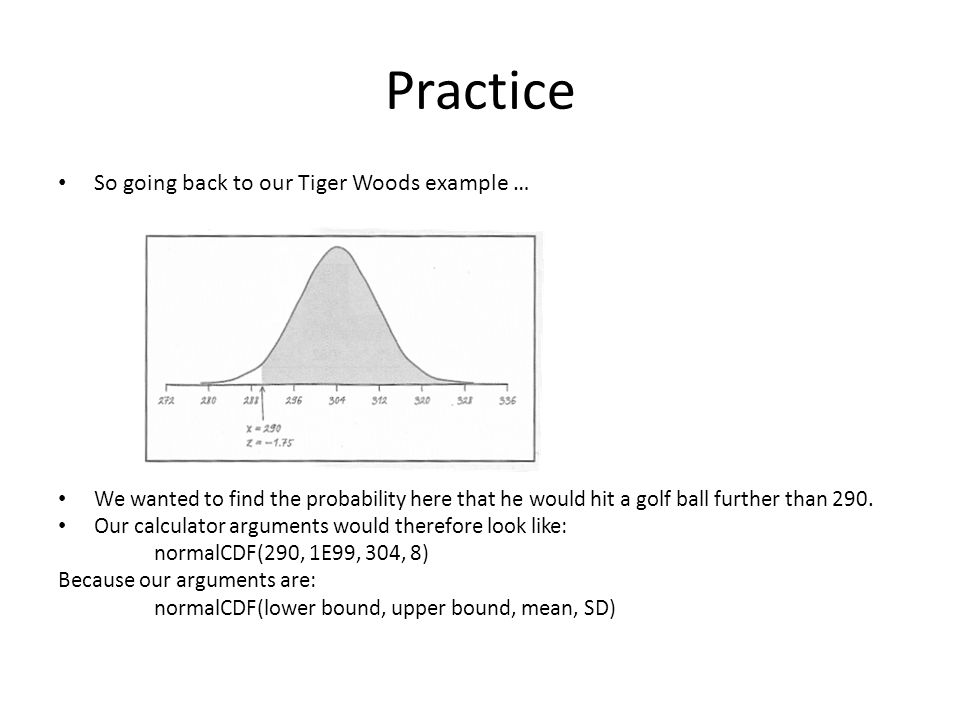 Practice So going back to our Tiger Woods example …