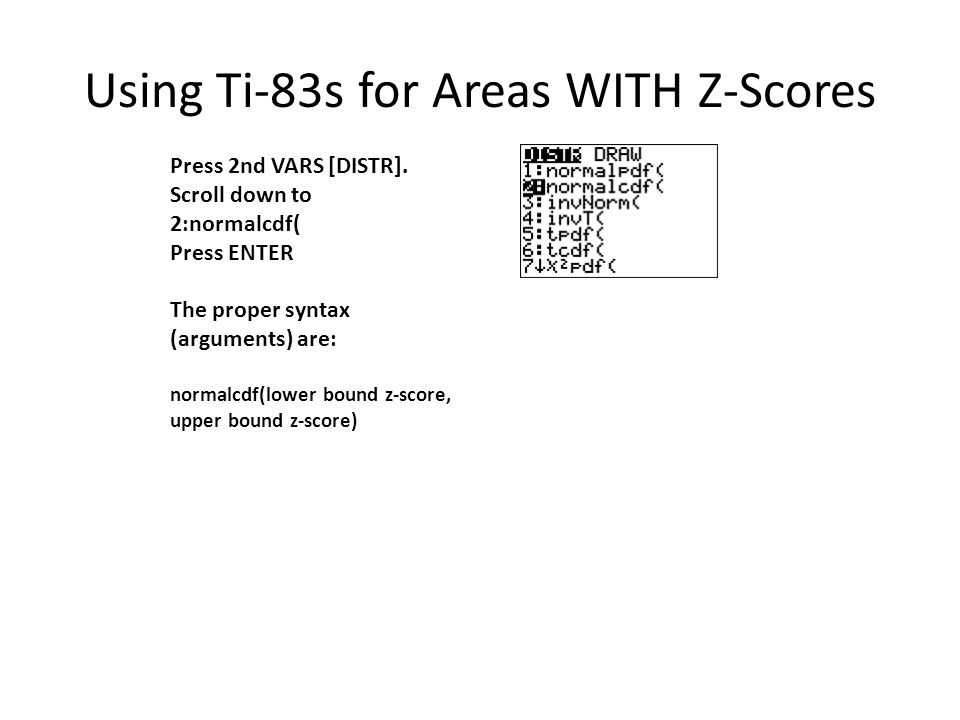 Using Ti-83s for Areas WITH Z-Scores