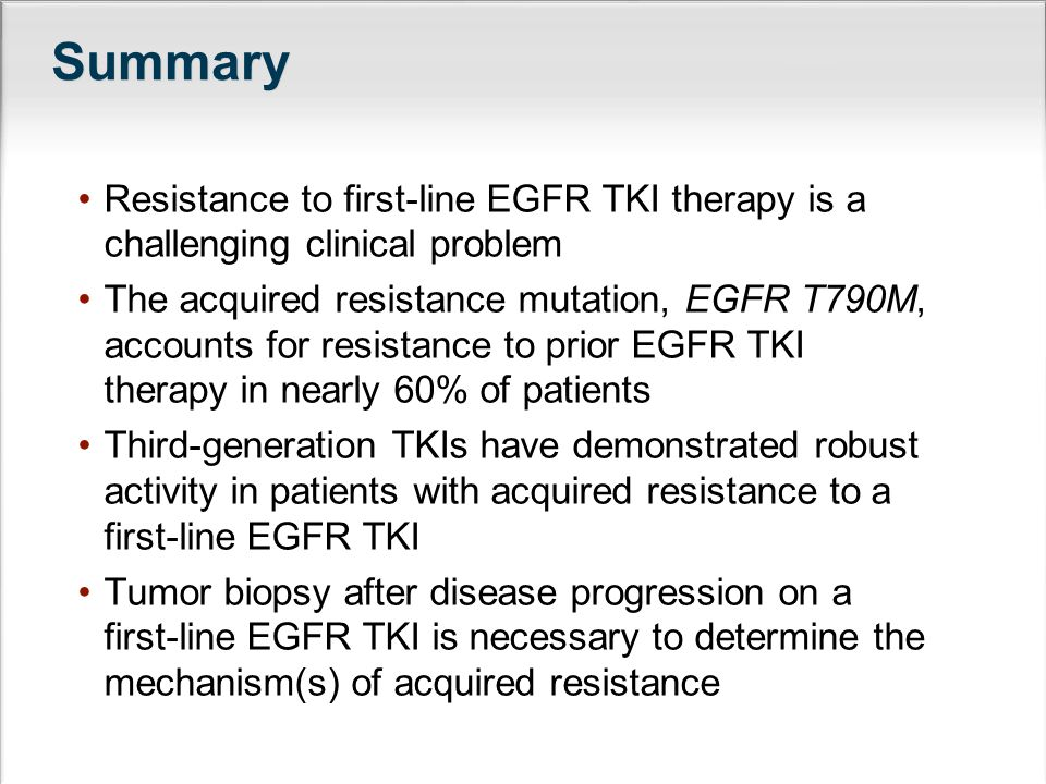 Summary Resistance to first-line EGFR TKI therapy is a challenging clinical problem.