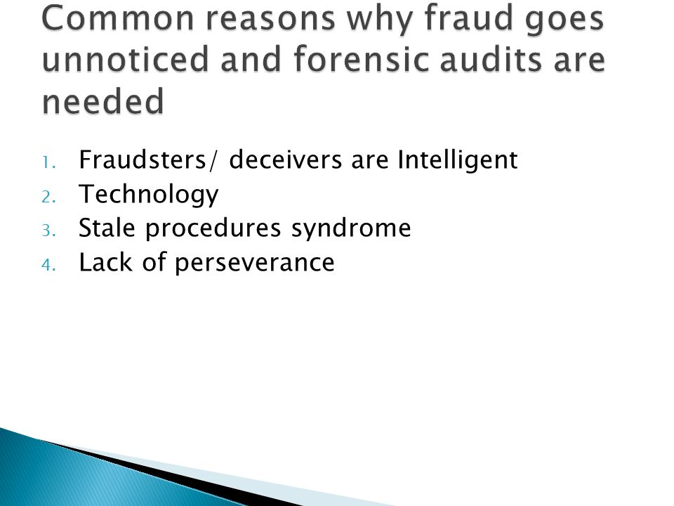Common reasons why fraud goes unnoticed and forensic audits are needed
