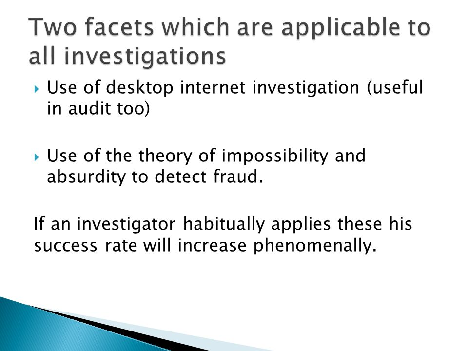 Two facets which are applicable to all investigations