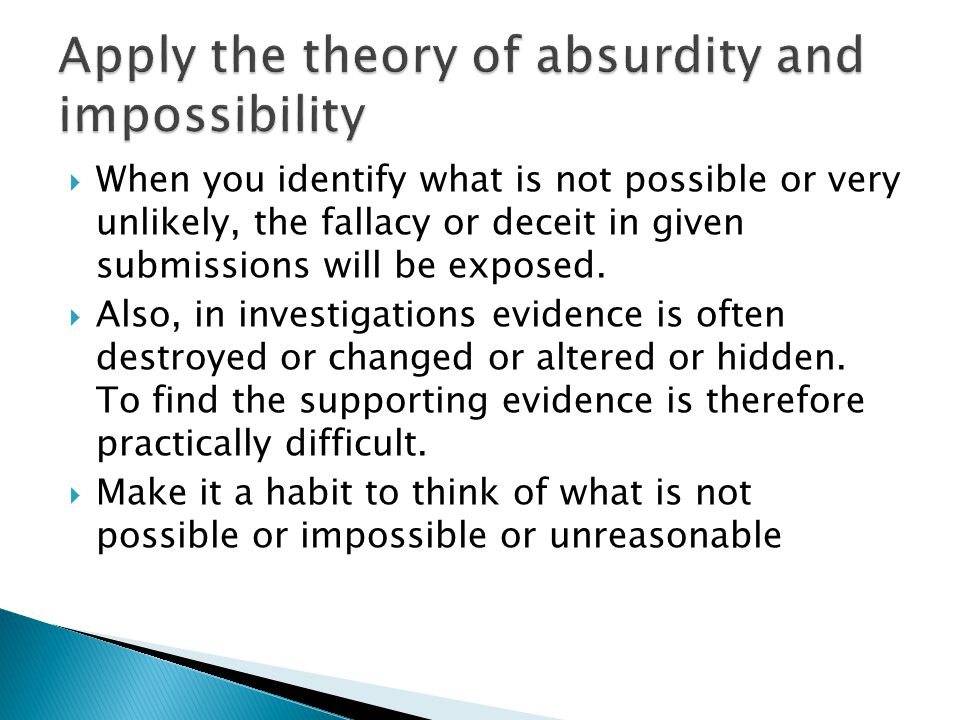 Apply the theory of absurdity and impossibility