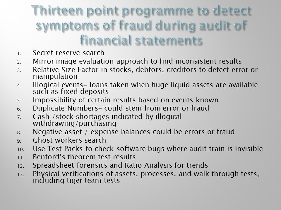 Thirteen point programme to detect symptoms of fraud during audit of financial statements
