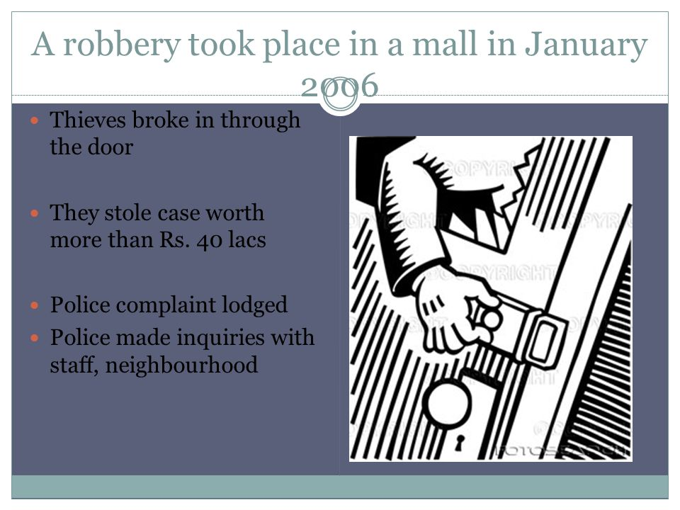 A robbery took place in a mall in January 2006