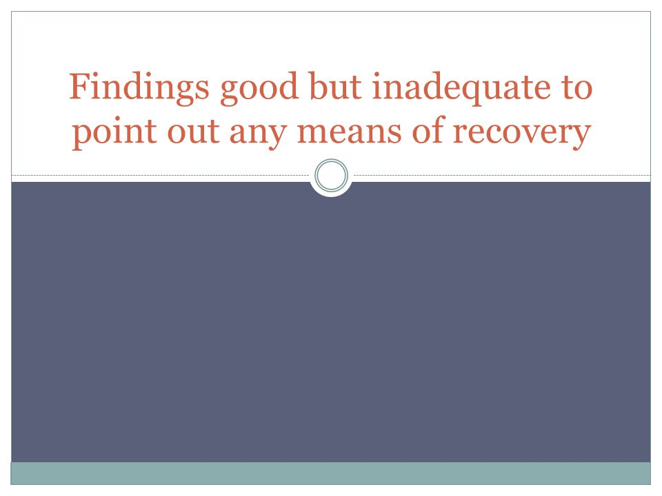 Findings good but inadequate to point out any means of recovery