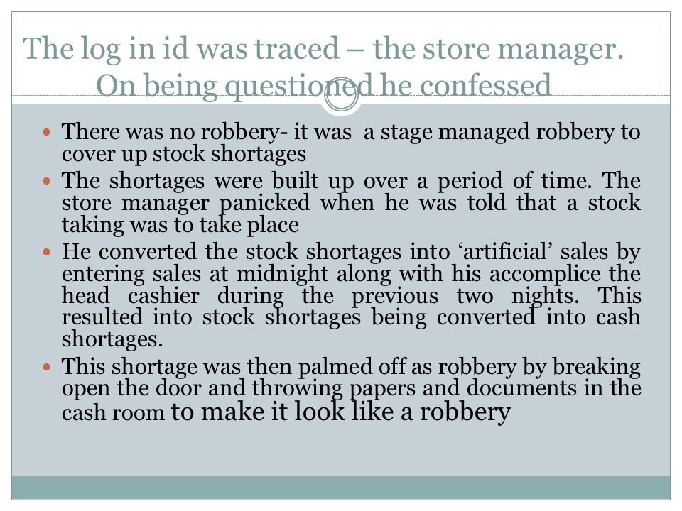 The log in id was traced – the store manager