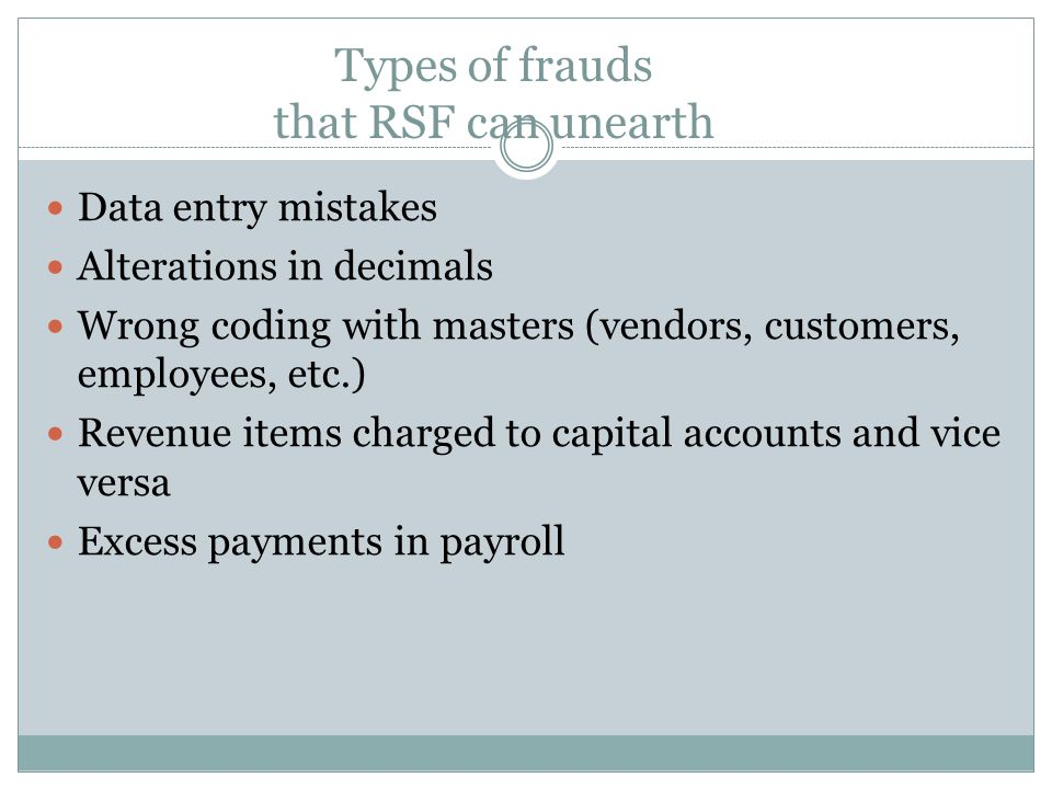Types of frauds that RSF can unearth