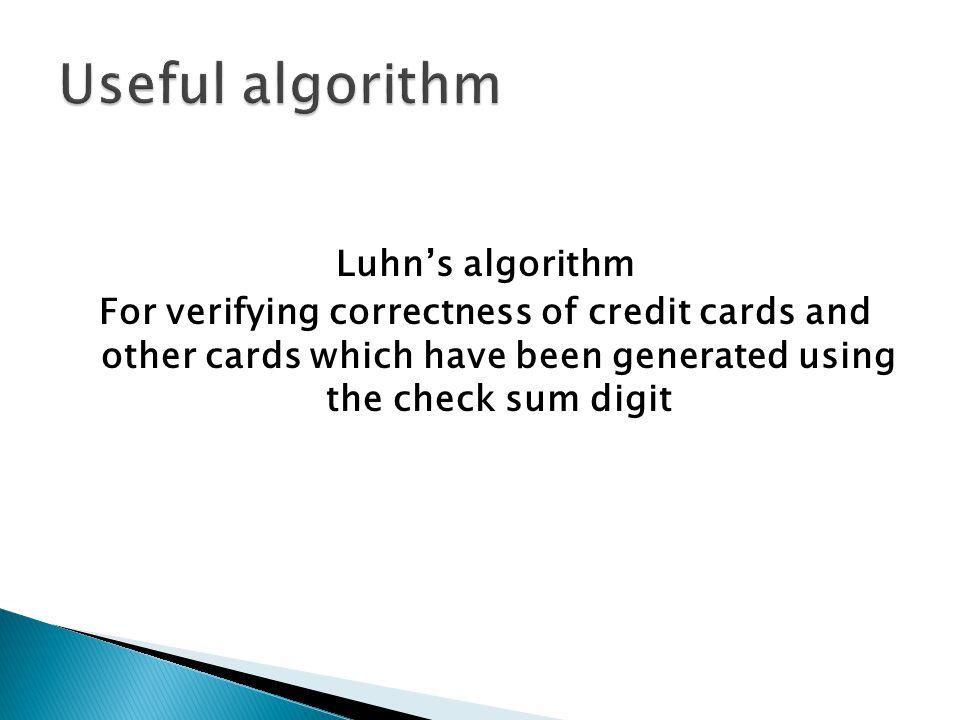 Useful algorithm Luhn's algorithm