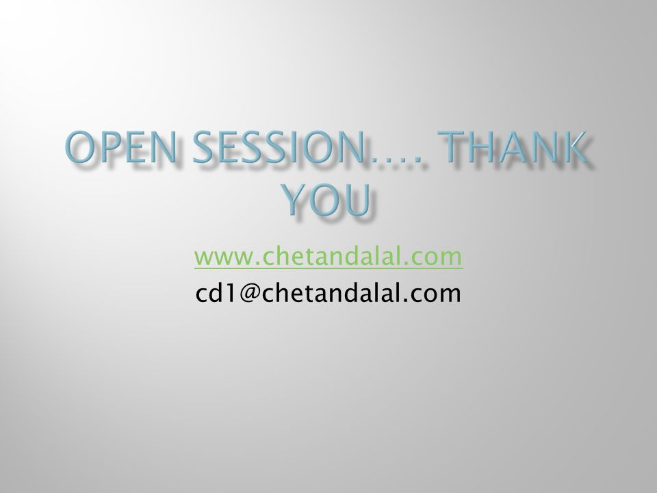 Open Session…. Thank you