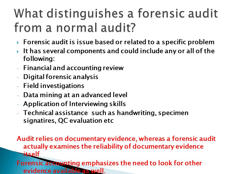 What distinguishes a forensic audit from a normal audit