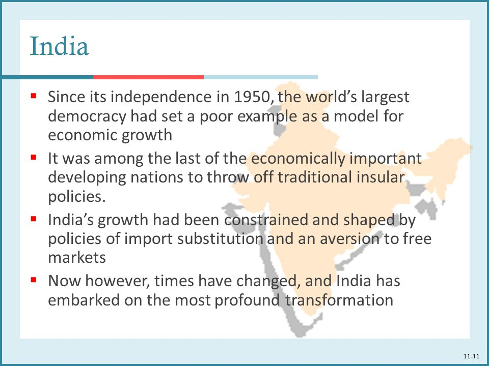 India Since its independence in 1950, the world's largest democracy had set a poor example as a model for economic growth.