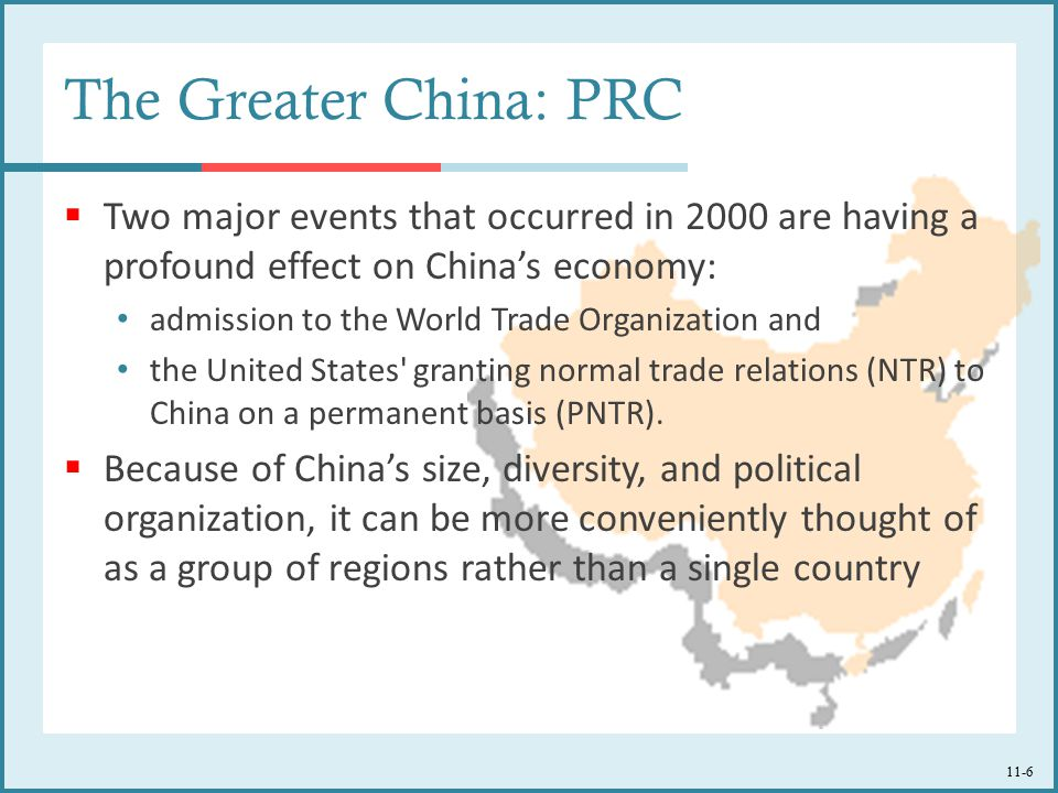 The Greater China: PRC Two major events that occurred in 2000 are having a profound effect on China's economy: