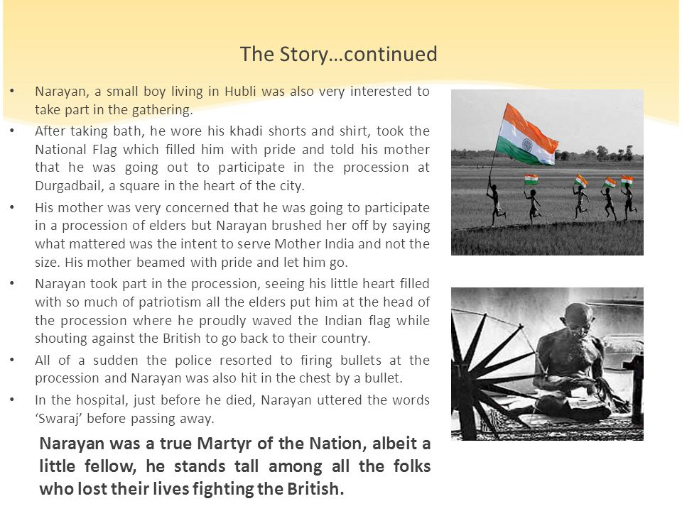 The Story…continued Narayan, a small boy living in Hubli was also very interested to take part in the gathering.