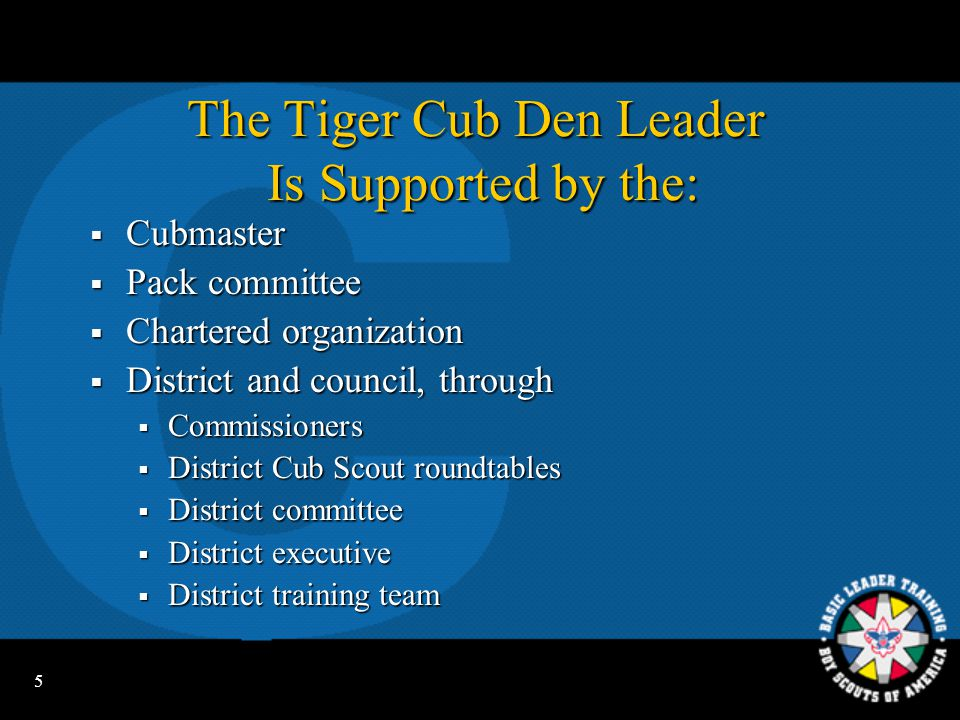 The Tiger Cub Den Leader Is Supported by the: